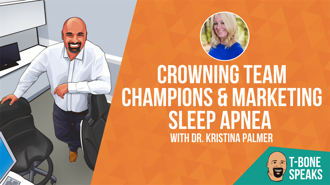 T-Bone Speaks: Crowning Team Champions & Marketing Sleep Apnea with Dr. Kristina Palmer