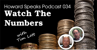 Watch the Numbers with Tim Lott : Howard Speaks Podcast #34