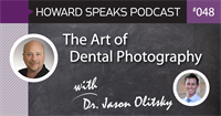 The Art of Dental Photography with Dr. Jason Olitsky : HSP 048