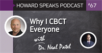 Why I CBCT Everyone with Dr. Neal Patel : Howard Speaks Podcast #67
