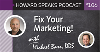 Fix Your Marketing! with Michael Barr : Howard Speaks Podcast #106
