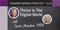 Thrive In The Digital World with Scott Menaker : Howard Speaks Podcast #116
