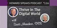 Thrive In The Digital World with Scott Menaker : Howard Speaks Podcast #116