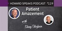 Patient Amazement with Shep Hyken : Howard Speaks Podcast #119