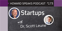 173 Startups with Scott Leune : Dentistry Uncensored with Howard Farran