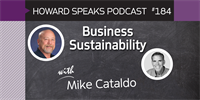 184 Business Sustainability with Mike Cataldo : Dentistry Uncensored with Howard Farran