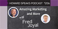 206 Amazing Marketing and More with Fred Joyal : Dentistry Uncensored with Howard Farran