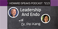 213 Leadership And Endo with Pei Kang : Dentistry Uncensored with Howard Farran