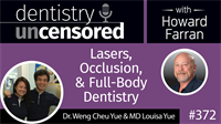 372 Lasers, Occlusion, and Full-Body Dentistry with Weng Cheu Yue and Louisa Yue : Dentistry Uncensored with Howard Farran
