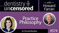 574 Practice Philosophy with Pamela Marzban : Dentistry Uncensored with Howard Farran