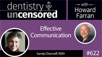 622 Effective Communication with Sandy Chernoff : Dentistry Uncensored with Howard Farran