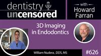 626 Cutting Edge Endodontics with William Nudera
