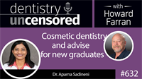632 Cosmetic Dentistry with Dr. Aparna Sadineni
