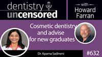 632 Cosmetic Dentistry with Dr. Aparna Sadineni