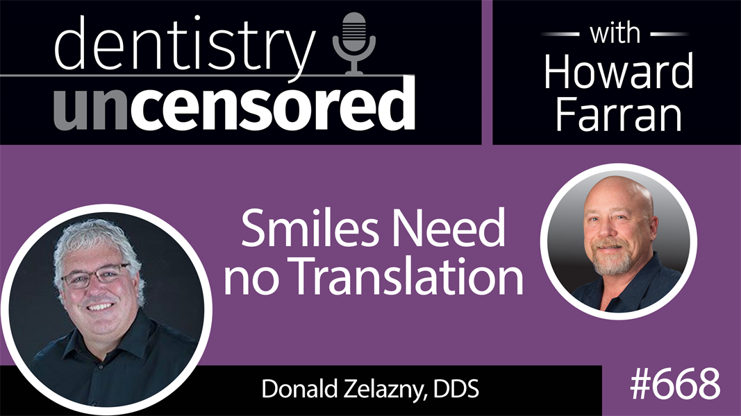 668 Words of Wisdom with Donald Zelazny, DDS : Dentistry Uncensored with Howard Farran