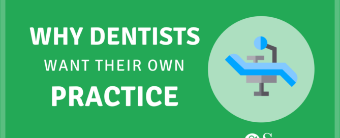 Why Dentists want their own Dental practice