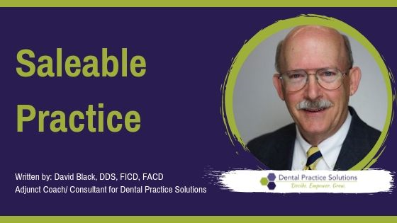 Dental Practice Transition How Do You Create A Saleable Practice?