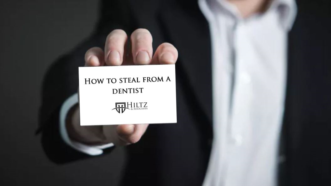 How to steal from a dentist