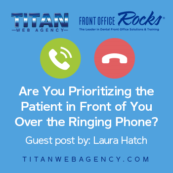 Are You Prioritizing the Patient in Front of You Over the Ringing Phone?