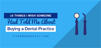 10 Things Dentist Wish They Knew When Buying a Dental Practice