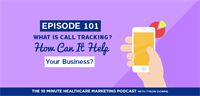 What is call tracking? Can it help your marketing performance? (Listen)