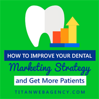 Everything You Need to Know to Effectively Market Your Dental Practice