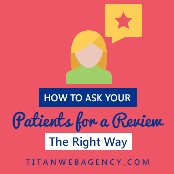 Dentists: How You Can Ask & Get More Patient Reviews