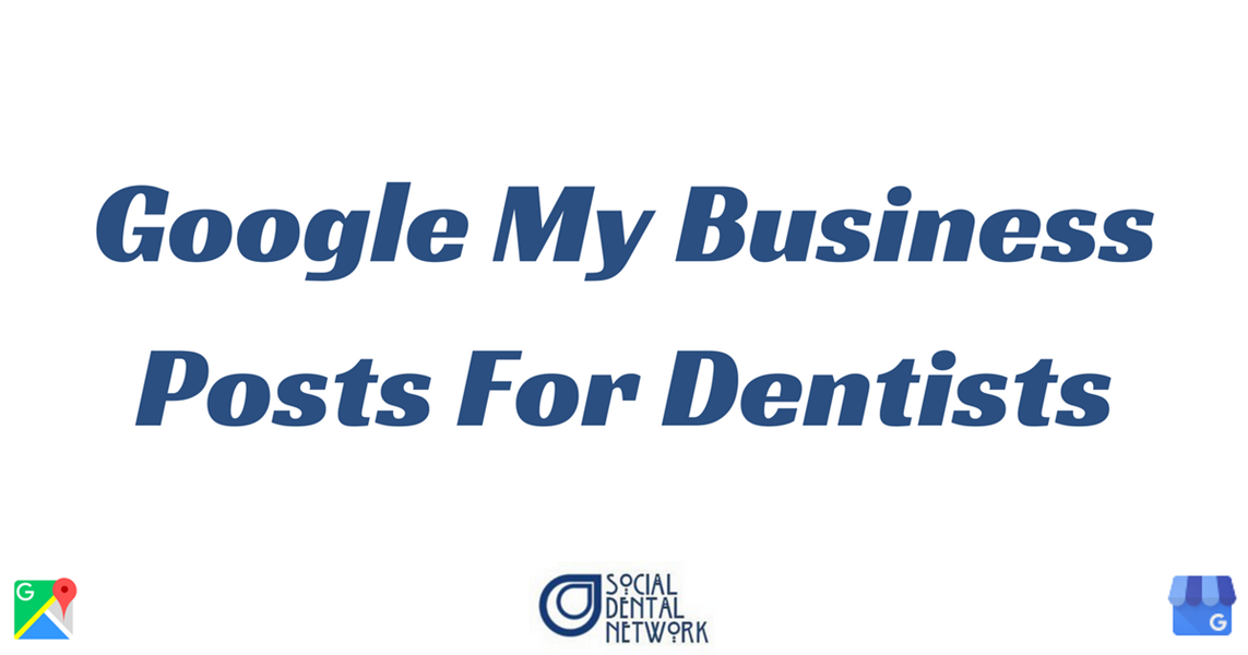 Google My Business Posts For Dentists: The Ultimate Guide