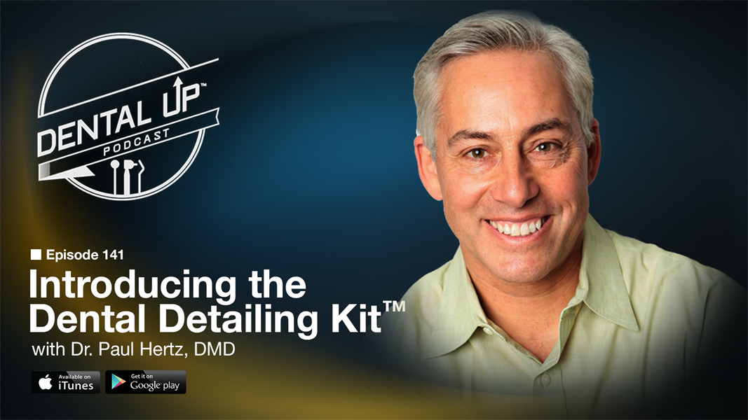Introducing the Dental Detailing Kit™ with Dr. Paul Hertz, DMD