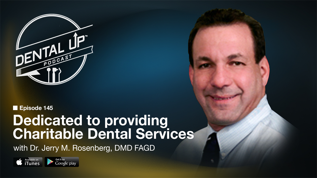 Dedicated to providing Charitable Dental Services with Dr. Jerry M. Rosenberg, DMD FAGD