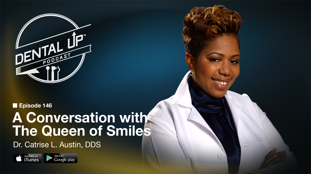 A Conversation with the Queen of Smiles Dr. Catrise L. Austin, DDS