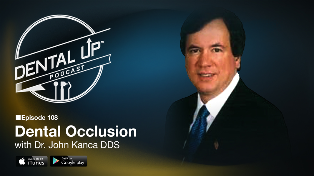 Dental Occlusion with Dr. John Kanca DDS