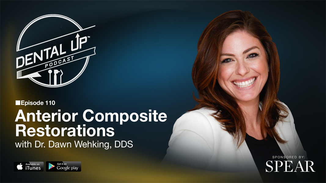 Anterior Composite Restorations with Dr. Dawn Wehking, DDS