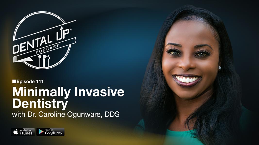 Minimally Invasive Dentistry with Dr. Caroline Ogunware