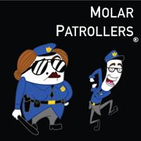 Meet the Molar Patrollers®