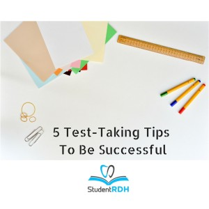 Test-Taking Tips To Help You Pass The NBDHE (National Board Dental Hygiene Exam)