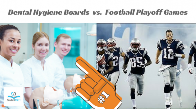 Dental Hygiene Boards VS Football Playoff Games