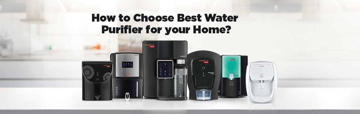 Choose the best water purifier for home for pure drinking water