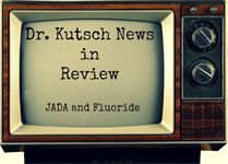 Dr. Kutsch Reviews the New ADA Fluoride Recommendations in JADA
