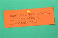 """If You Don't Implement That """"Great Idea"""", It's Worthless"""