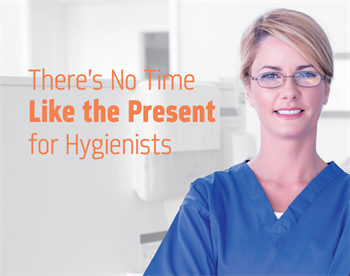 There's No Time Like the Present for Hygienists 2017 Townie Meeting speaker Nancy Adair discusses why there's never been a better time to be a dental hygienist.